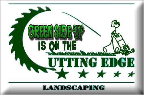 - Green Side Up Landscaping - Lawn & Landscape Maintenance